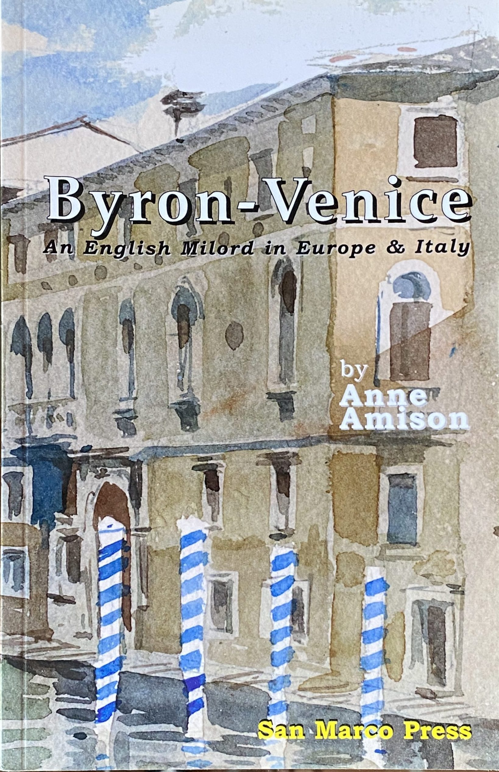 Recounting Byron's travel in Europe and Venicw